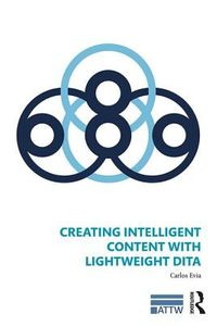 Creating Intelligent Content With Lightweight Dita