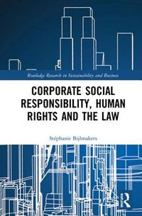 Corporate Social Responsibility, Human Rights, and the Law