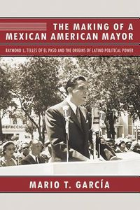 The Making of a Mexican American Mayor