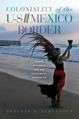 Coloniality of the U-S///Mexico Border