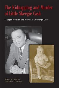 The Kidnapping and Murder of Little Skeegie Cash