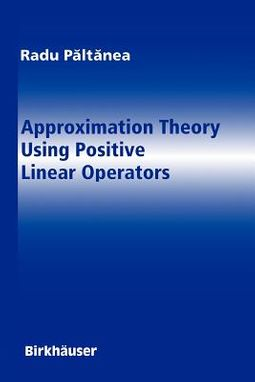 Approximation Theory Using Positive Linear Operators