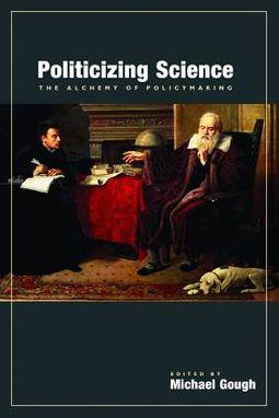 Politicizing Science