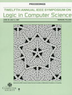12th Annual IEEE Symposium on Logic in Computer Science, June 29-July 2, 1997