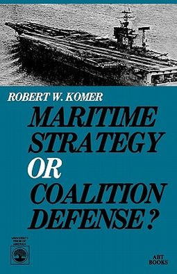 Maritime Strategy or Coalition Defense?