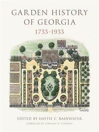 Garden History of Georgia, 1733?1933