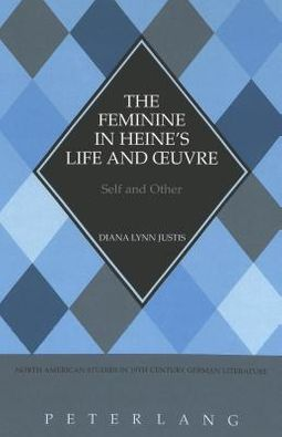 The Feminine in Heine's Life and Oeuvre