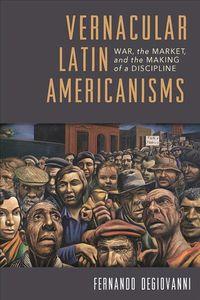 Vernacular Latin Americanisms
