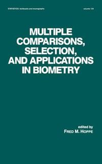 Multiple Comparisons, Selection, and Applications in Biometry