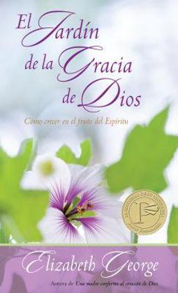 El jard?n de la gracia de Dios / God's Garden of Grace