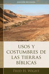 Usos y costumbres de las tierras b?blicas / Manners and Customs of the Bible Lands