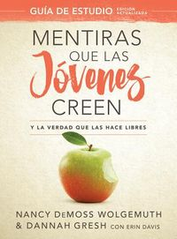 Mentiras que las j?venes creen/ Lies that Young Women Believe