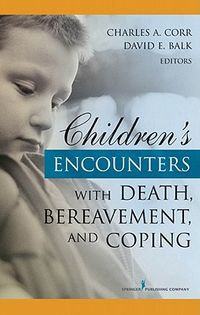 Children's Encounters With Death, Bereavement, and Coping
