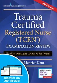 Trauma Certified Registered Nurse Examination Review Elist With App