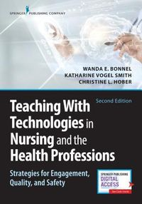 Teaching With Technologies in Nursing and the Health Professions
