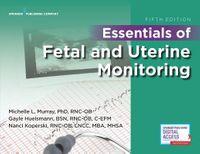 Essentials of Fetal and Uterine Monitoring