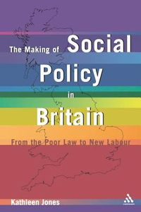 Making of Social Policy in Britain
