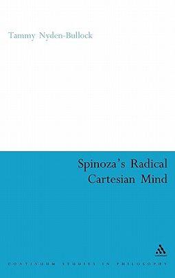 Spinoza's Radical Cartesian Mind