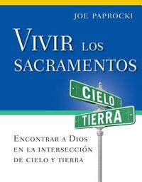 Vivir los sacramentos/ Live the Sacraments