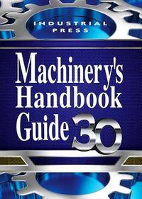 Machinery's Handbook Guide 30