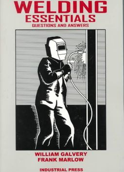 Welding Essentials : Questions and Answers