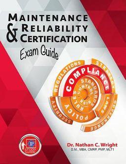 Maintenance & Reliability Certification Exam Guide