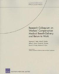 Research Colloquium on Workers' Compensation Medical Benefit Delivery and Return to Work