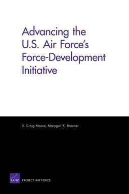 Advancing the U.S. Air Force's Force-Development Initiative