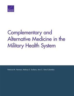 Complementary and Alternative Medicine in the Military Health System