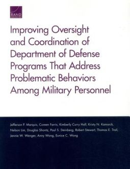 Improving Oversight and Coordination of Department of Defense Programs That Address Problematic Behaviors Among Military Personnel