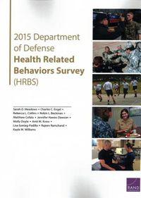 2015 Department of Defense Health Related Behaviors Survey HRBS
