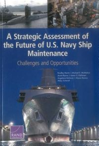 A Strategic Assessment of the Future of U.S. Navy Ship Maintenance