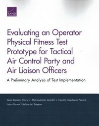 Evaluating an Operator Physical Fitness Test Prototype for Tactical Air Control Party and Air Liaison Officers