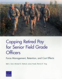 Capping Retired Pay for Senior Field Grade Officers