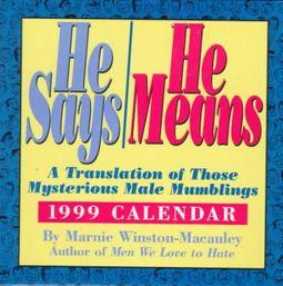 Cal 99 He Says/He Means Calendar