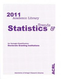 Academic Library Trends and Statistics for Carnegie Classification 2011