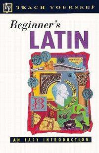 Teach Yourself Beginner's Latin