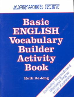 Basic English Vocabulary Builder Activity Book/Answer Key by De Jong, Ruth