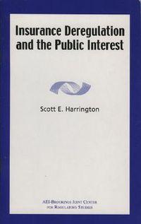 Insurance Deregulation and the Public Interest