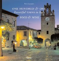 One Hundred & One Beautiful Towns in Italy Food & Wine