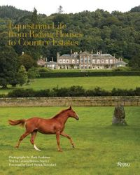 Equestrian Life From Riding Houses to Country Estates