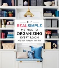 The Real Simple Method to Organizing Every Room