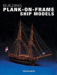 Building Plank-on-Frame Ship Models