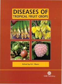 Diseases of Tropical Fruit Crops