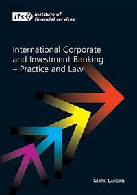 International Corporate And Investment Banking ? Practice And Law