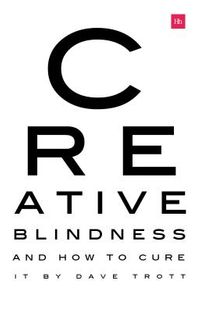 Creative Blindness and How to Cure It