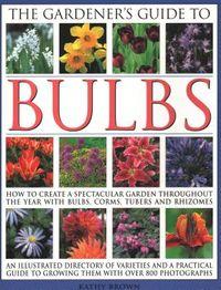 The Gardener's Guide to Bulbs