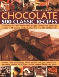 Chocolate - 500 Classic Recipes