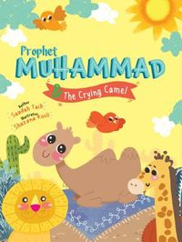 Prophet Muhammad & The Crying Camel