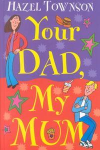 Your Dad, My Mum